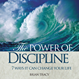 Power of Discipline: 7 Ways it Can Change Your Life