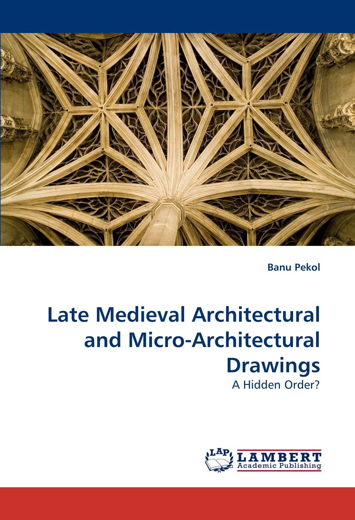 Download Late Medieval Architectural and Micro-Architectural Drawings: A Hidden Order? pdf