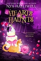 Hearts & Haunts, Confessions of a Closet Medium, Book 3: A Supernatural Southern Cozy Mystery about a Reluctant Ghost Whisperer Kindle Edition