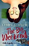 The Big Weekend: A Stella Reynolds Mystery (Stella Reynolds Mystery Series Book 4)