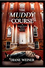 The Muddy Course: A Sugarbury Falls Mystery (The Sugarbury Falls Mysteries Book 5) Kindle Edition