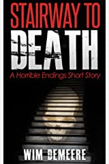 Stairway to Death: A Horrible Endings Short Story Kindle Edition