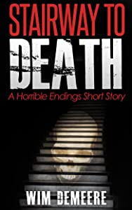 Stairway to Death: A Horrible Endings Short Story