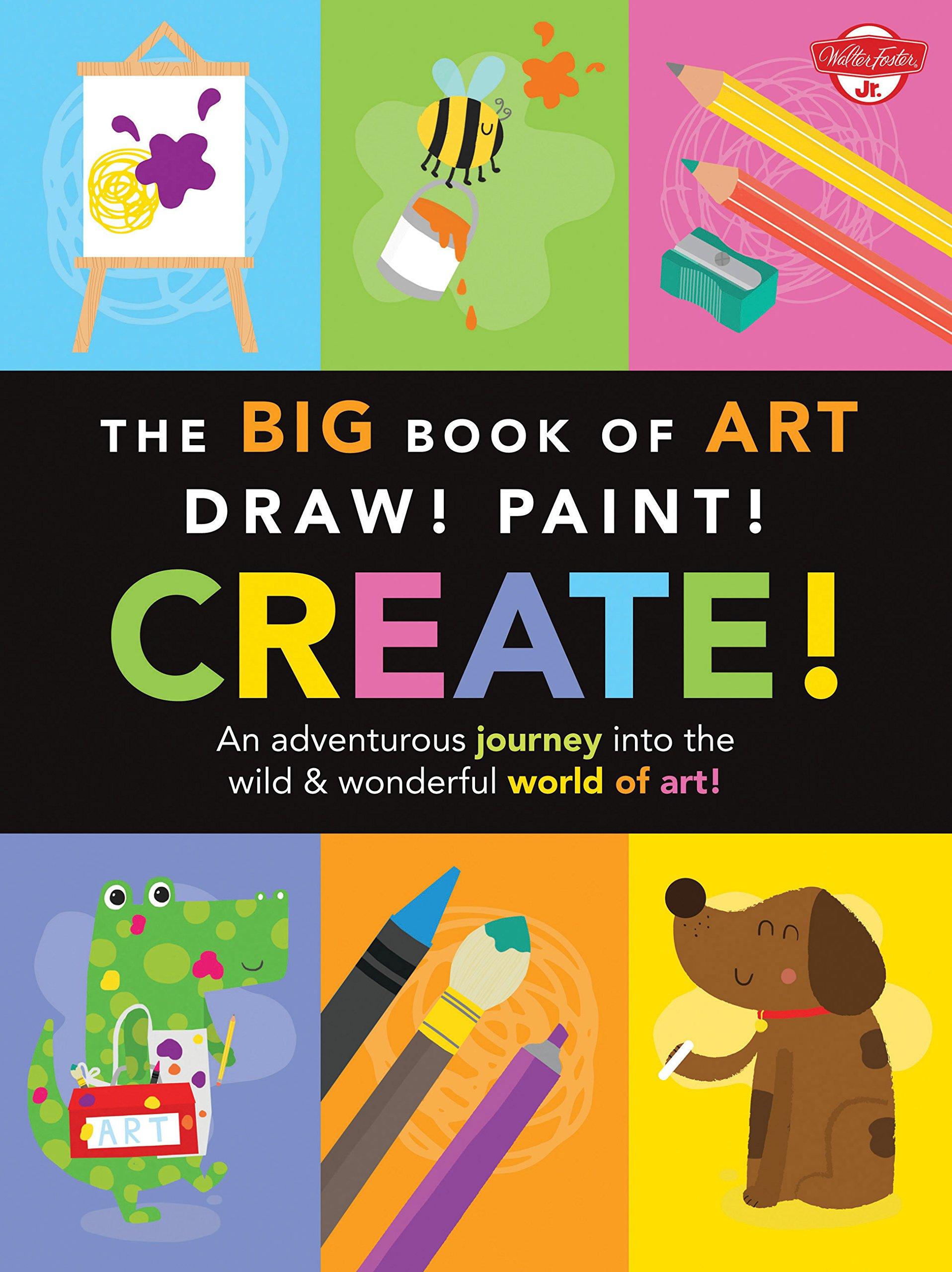 The Big Book of Art: Draw! Paint! Create!: An adventurous journey into the wild & wonderful world of art! (Big Book Series) pdf epub