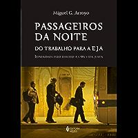 Passageiros da noite: Do trabalho para a EJA: itinerários pelo direito a uma vida justa