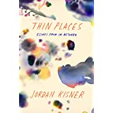 Thin Places: Essays from In Between