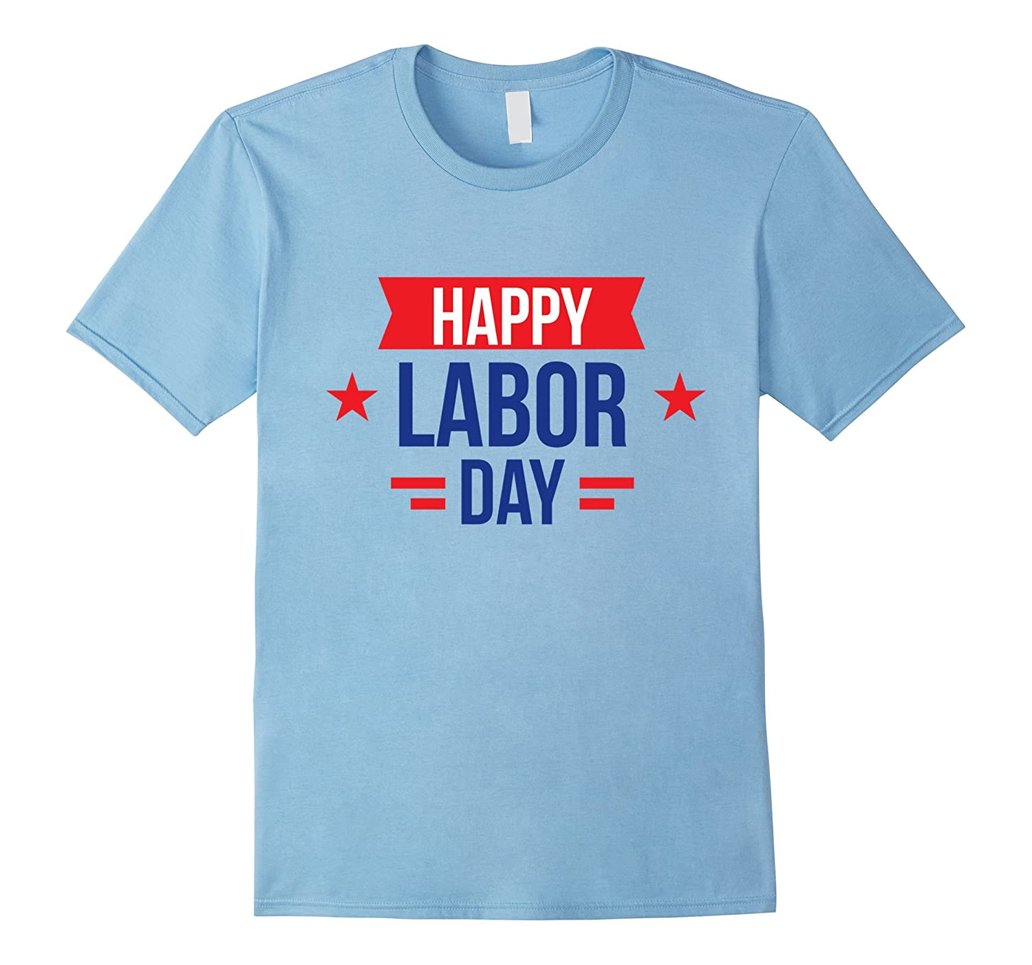 Happy Labor Day Gift T Shirt-BN