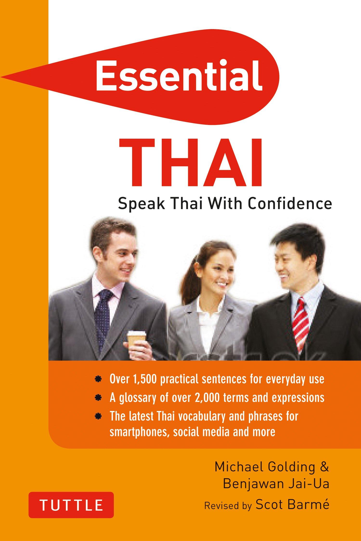 Essential Thai: Speak Thai With Confidence! (Thai Phrasebook & Dictionary) (Essential Phrasebook & Disctionary Series)