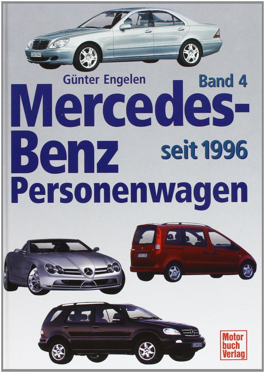 Mercedes-Benz Personenwagen 4. Seit 1996: G�nter Engelen: 9783613023482:  Amazon.com: Books