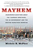 Mayhem: Unanswered Questions about the Tsarnaev Brothers, the US Government and the Boston Marathon Bombing (Documentary…