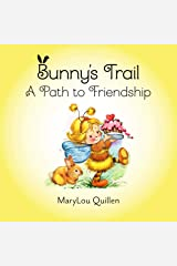 Bunny's Trail: A Path to Friendship: (Picture Book, Ages 2-6, Springtime, Friendship, Forest Animals) Kindle Edition