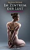 Im Zentrum der Lust | Roman: Leidenschaft, Erotik und Lust (German Edition)