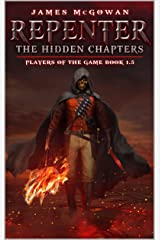 Repenter: The Hidden Chapters: Players of the Game Book 1.5 Kindle Edition
