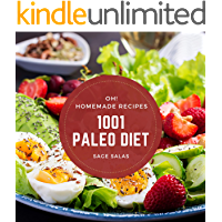 Oh! 1001 Homemade Paleo Diet Recipes: A Must-have Homemade Paleo Diet Cookbook for Everyone