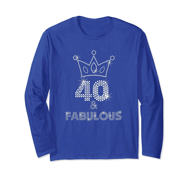 40 And Fabulous 40th Birthday Gift Long Sleeve Tshirt-mt