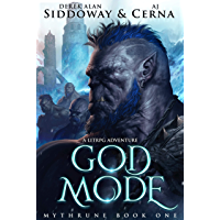 God Mode: A LitRPG Adventure (Mythrune Online Book 1) (English Edition)