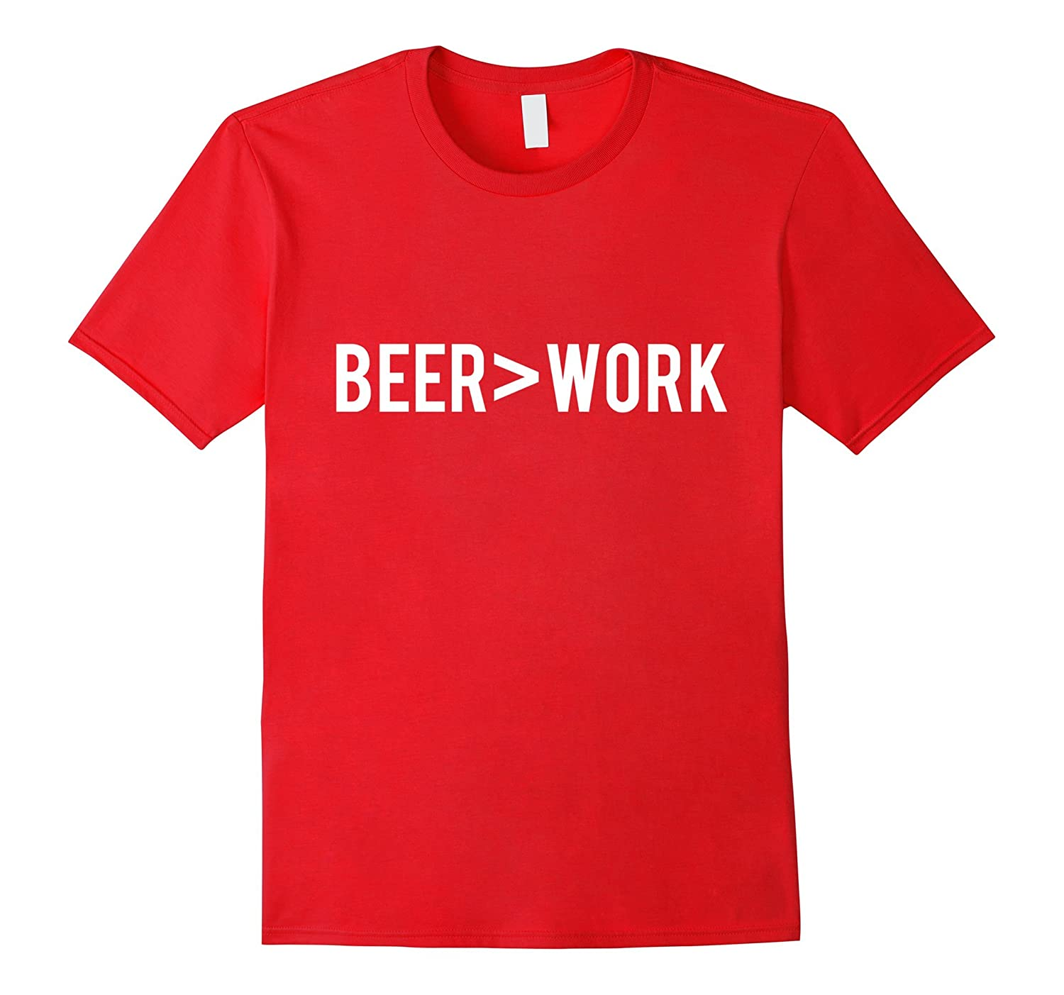 Beer Is Greater Than Work Drinking T Shirt Goatstee