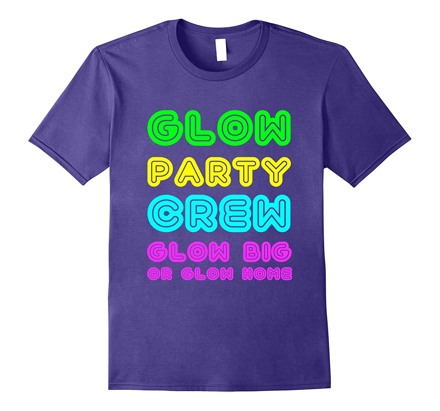 Glow Party Crew Glow Big Or Glow Home Birthday T Shirt-FL