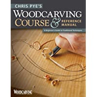 Chris Pye's Woodcarving Course & Referen: A Beginner's Guide to Traditional Techniques