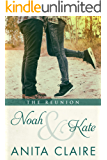 Noah and Kate: The Reunion