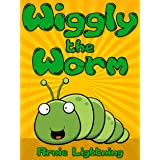 Wiggly the Worm: Fun Short Stories for Kids (Early Bird Reader Book 1)
