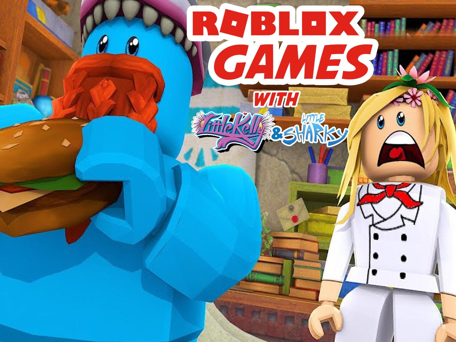 Roblox Games with Little Kelly & Little Sharky on Amazon Prime Video UK