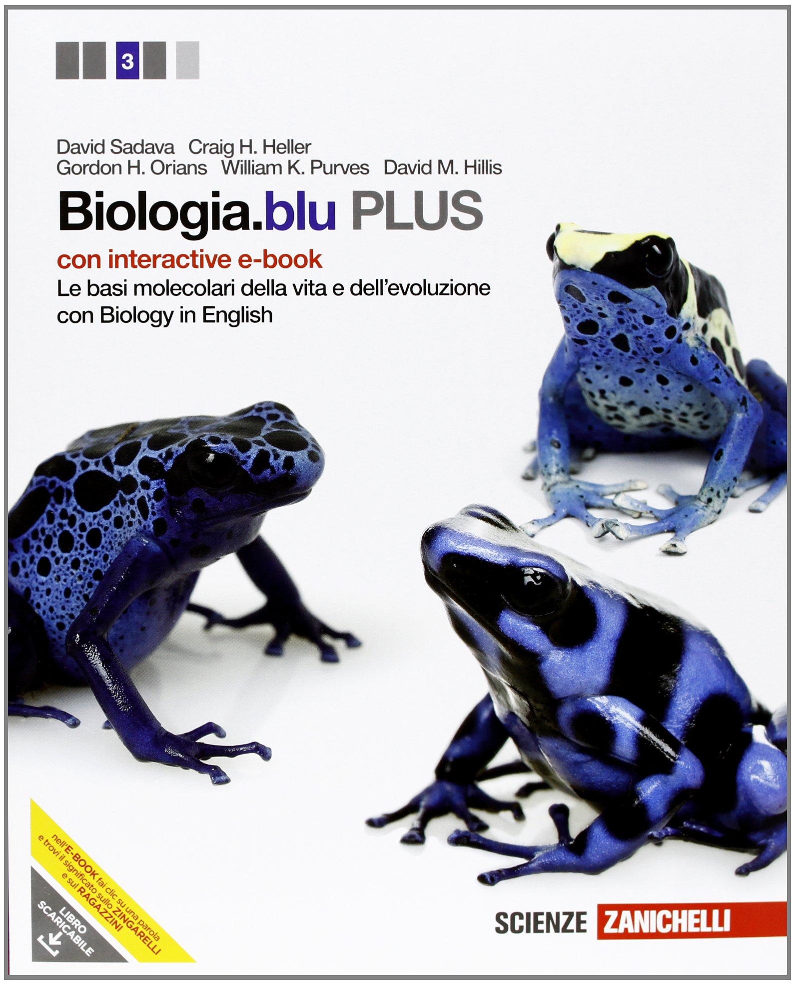 Biologia.blu. Plus. Le basi molecolari della vita e dell'evoluzione. Con interactive e-book. Con espansione online.