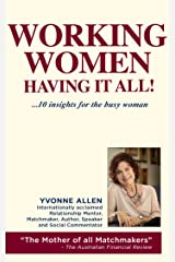 Working Women... Having it All!: 10 Insights for the Busy Woman! Kindle Edition