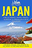 Japan: The Ultimate Japan Travel Guide by a Traveler for a Traveler (Lost Traveler)