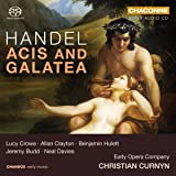 Handel: Acis and Galatea [Lucy Crowe; Rowan Pierce; Allan Clayton; Early Opera Company; Christian Curnyn] [Chandos: CHSA 0404(2)]