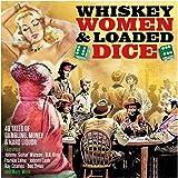 Whiskey, Women & Loaded Dice [Double CD]