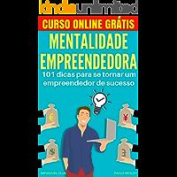 Mentalidade Empreendedora: 101 Dicas Para Se Tornar Um Empreendedor De Sucesso (Imparavel.club Livro 17)