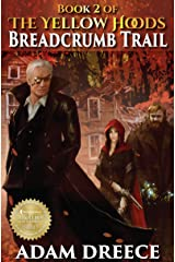 BreadCrumb Trail (The Yellow Hoods, 2): Steampunk meets Fairy Tale