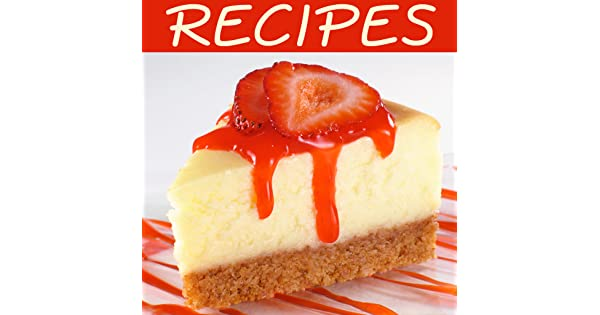 Amazon.com: Cheesecake Recipes! Recipes, Tips & More: Appstore for Android