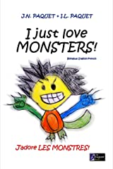I Just Love MONSTERS! (Bilingual English-French) (I Just Love! Book 1) Kindle Edition