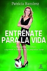 Entrénate para la vida (Spanish Edition) Kindle Edition