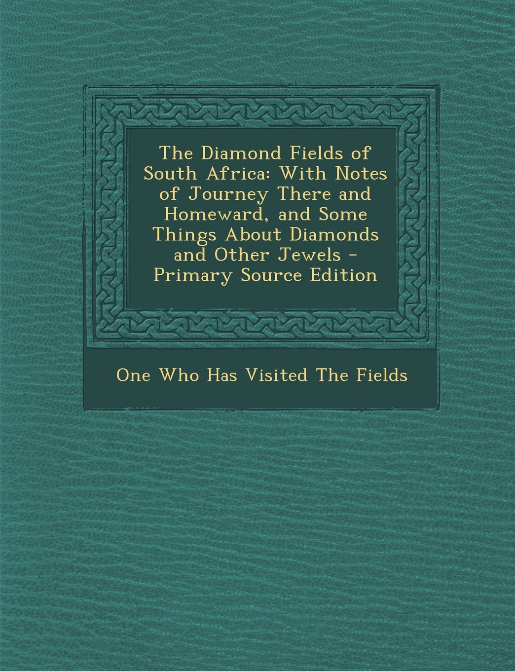 Download The Diamond Fields of South Africa: With Notes of Journey There and Homeward, and Some Things About Diamonds and Other Jewels pdf