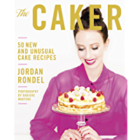 The Caker: 50 New and Unusual Cake Recipes