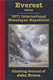 Everest: 1971 International Himalayan Expedition Climbing Journal of John Evans (Climbing Journals of John Evans Book 3)