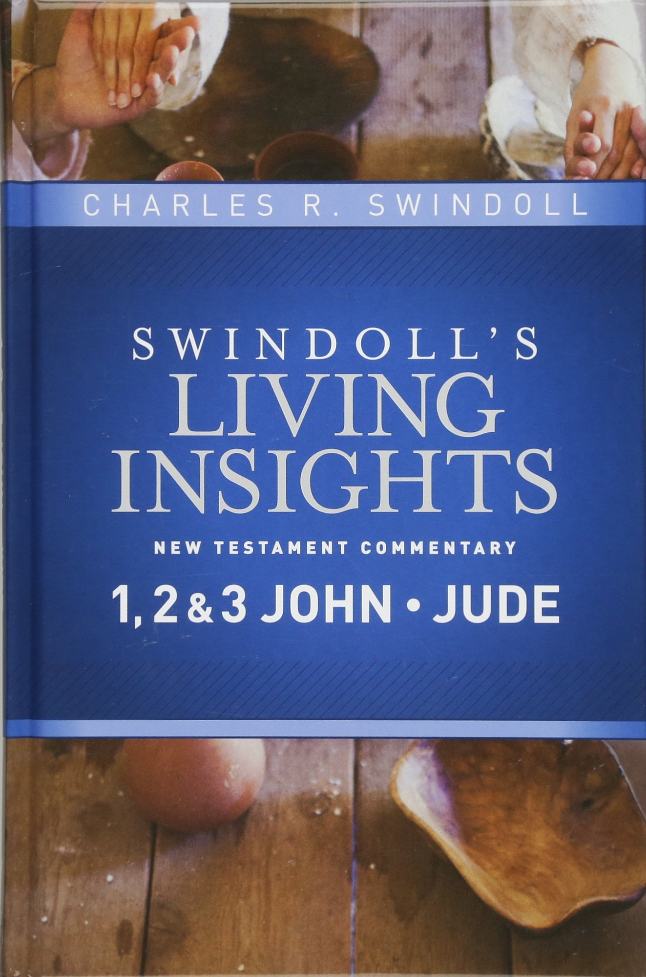 Insights On 1 2 3 John Jude Swindoll S Living Insights New Testament Commentary Swindoll Charles R 9781414393742 Amazon Com Books