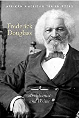 Frederick Douglass: Abolitionist and Writer (African American Trailblazers) Paperback