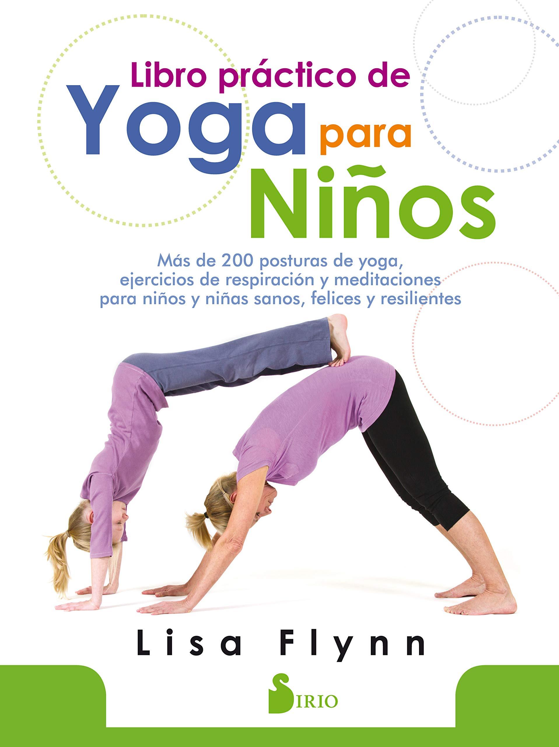 Libro practico de yoga para ninos (Spanish Edition): Lisa ...