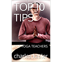 TOP 10 TIPS: FOR YOGA TEACHERS (English Edition)