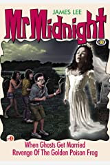 Mr Midnight #80: When Ghosts Get Married; Revenge Of The Golden Poison Frog Kindle Edition