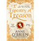 A Tapestry of Treason: from Sunday Times bestseller Anne O'Brien, a sumptuous,gripping historical drama