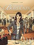 Châteaux Bordeaux, Tome 9 : Les Primeurs