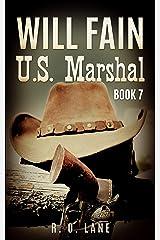 Will Fain, U.S. Marshal, Book 7 Kindle Edition