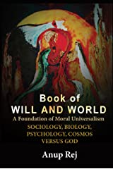 BOOK OF WILL AND WORLD: Foundation of Moral Universalism Hardcover