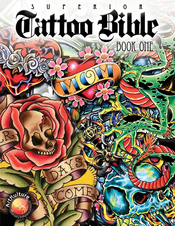 Superior Tattoo Bible: Book One (Tattoo U,)