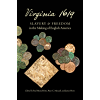 Virginia 1619: Slavery and Freedom in the Making of English America (Published by the Omohundro Institute of Early American History and Culture and the ... of North Carolina Press) (English Edition)